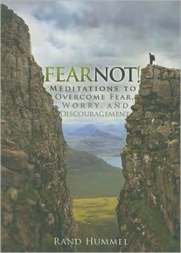 Fear Not!: Meditations to Overcome Fear, Worry, and Discouragement