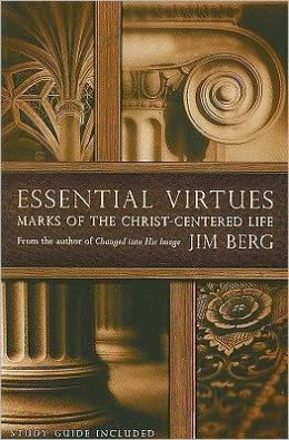 Essential Virtues: Marks of the Christ-Centered Life