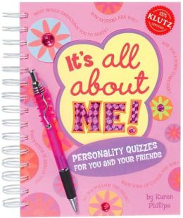 It's All About Me: Personality Quzzes for You and Your Friends