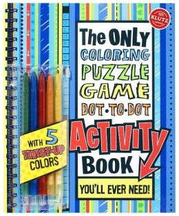 The Only Coloring, Puzzle, Dot-to-Dot, Activity Book: You'll Ever Need