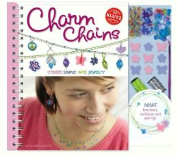 Charmed Chains: Create Simple Wire Jewelry