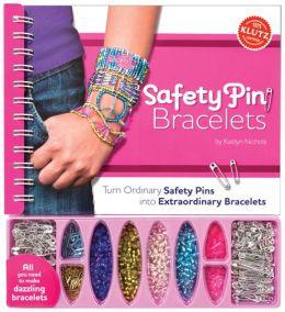 Safety Pin Bracelets: Turn Ordinary Safety Pins into Extraordinary Bracelets