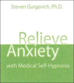 Relieve Anxiety with Medical Self-Hypnosis