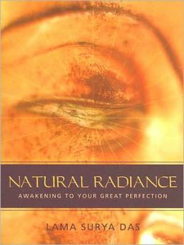 Natural Radiance: Awakening to Your Great Perfection [With CD]