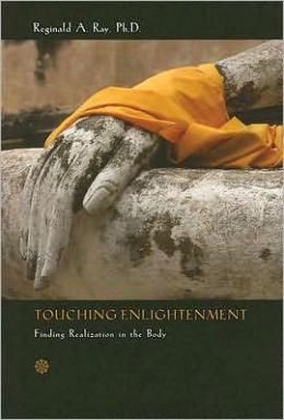 Touching Enlightenment: Finding Realization in the Body