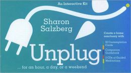 Unplug: For an Hour, a Day, or a Weekend