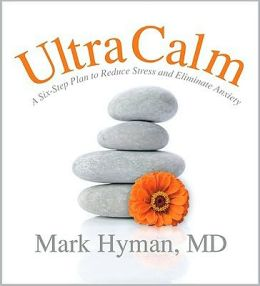 UltraCalm: A Six-Step Plan to Reduce Stress and Eliminate Anxiety