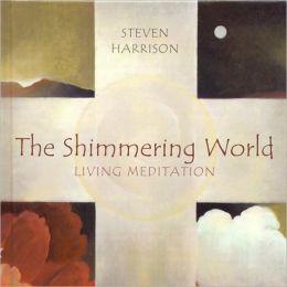Shimmering World: Living Meditation