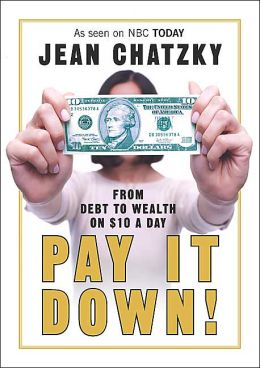 Pay It Down: From Debt to Wealth on $10 a Day