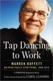 Book Cover Image. Title: Tap Dancing to Work:  Warren Buffett on Practically Everything, 1966-2012: A Fortune Magazine Book, Author: Carol J. Loomis