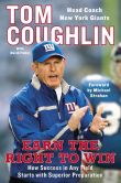 Book Cover Image. Title: Earn the Right to Win:  How Success in Any Field Starts with Superior Preparation, Author: Tom Coughlin