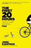 Book Cover Image. Title: The First 20 Hours:  How to Learn Anything . . . Fast!, Author: Josh Kaufman