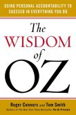 Book Cover Image. Title: The Wisdom of Oz:  Using Personal Accountability to Succeed in Everything You Do, Author: Roger Connors