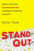 Book Cover Image. Title: Stand Out:  How to Find Your Breakthrough Idea and Build a Following Around It, Author: Dorie Clark