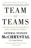 Book Cover Image. Title: Team of Teams:  New Rules of Engagement for a Complex World, Author: General Stanley McChrystal