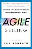 Book Cover Image. Title: Agile Selling:  Get Up to Speed Quickly in Today's Ever-Changing Sales World, Author: Jill Konrath