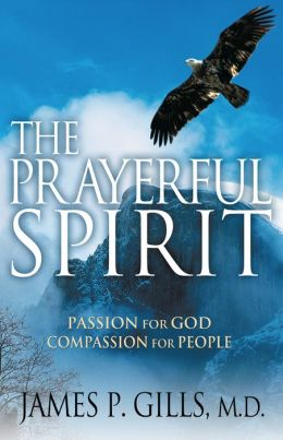 The Prayerful Spirit: Passion for God, Compassion for People
