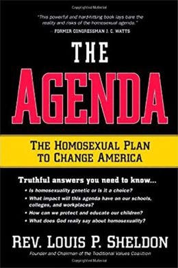 The Agenda: The homosexual plan to change America Louis P. Sheldon