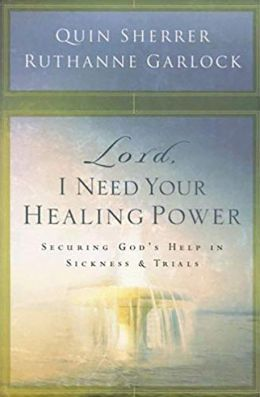 Lord, I Need Your Healing Power: Securing God's Help in Sickness and Trials