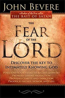 Fear of the Lord: Discover the Key to Intimately Knowing God