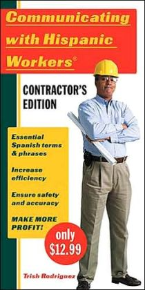 Communicating with Hispanic Workers Contractors Edition