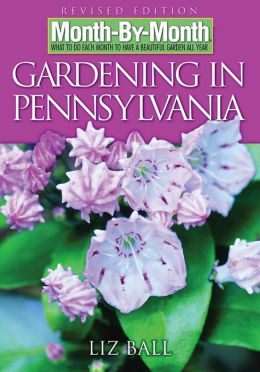 Month-by-Month Gardening in Pennsylvania: What to Do Each Month to Have a Beautiful Garden All Year