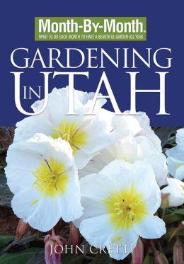 Month-By-Month Gardening in Utah