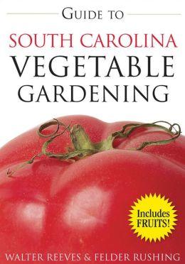Guide to South Carolina Vegetable Gardening