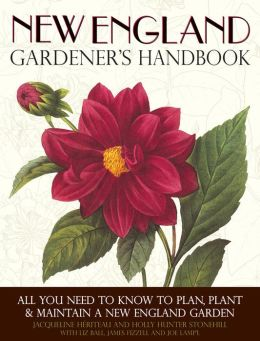 New England Gardener's Handbook: All You Need to Know to Plan, Plant & Maintain a New England Garden - Connecticut, Main