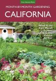Book Cover Image. Title: California Month-by-Month Gardening:  What to Do Each Month to Have a Beautiful Garden All Year, Author: Claire Splan