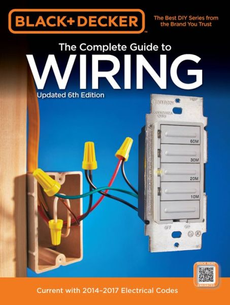 The Complete Guide to Wiring, Updated 6th Edition: Current with 2014-2017 Electrical Codes