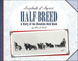 Half-Breed: A Story of Two Boys During the Klondike Gold Rush