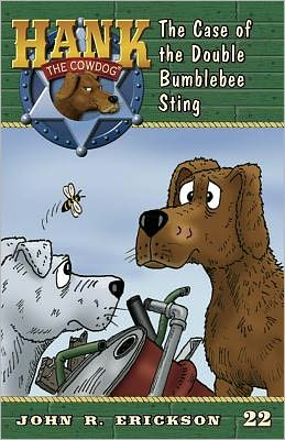 The Case of the Double Bumblebee Sting (Hank the Cowdog Series #22)