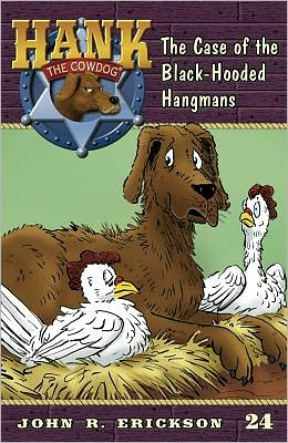 The Case of the Black-Hooded Hangmans (Hank the Cowdog Series #24)