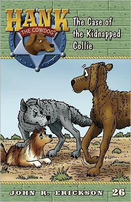 The Case of the Kidnapped Collie (Hank the Cowdog Series #26)