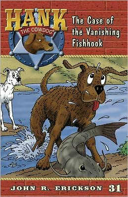 The Case of the Vanishing Fishhook (Hank the Cowdog Series #31)