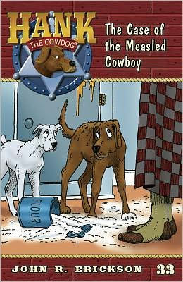 The Case of the Measled Cowboy (Hank the Cowdog Series #33)