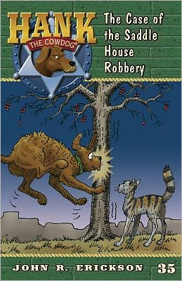 The Case of the Saddle House Robbery (Hank the Cowdog Series #35)