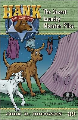 The Secret Laundry Monster Files (Hank the Cowdog Series #39)