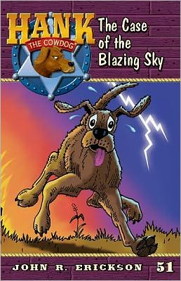 The Case of the Blazing Sky (Hank the Cowdog Series #51)