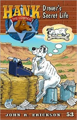 Drover's Secret Life (Hank the Cowdog Series #53)