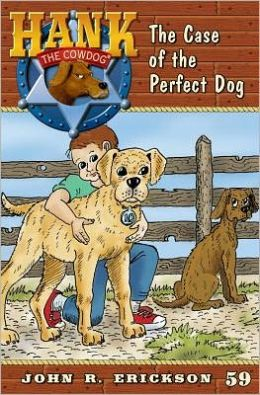 The Case of the Perfect Dog (Hank the Cowdog Series #59)