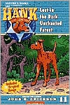 Lost in the Dark Unchanted Forest (Hank the Cowdog Series #11)