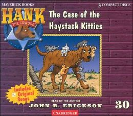 The Case of the Haystack Kitties (Hank the Cowdog Series #30)