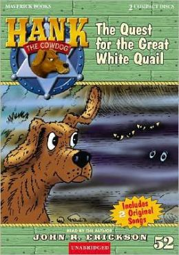 The Quest for the Great White Quail (Hank the Cowdog Series #52)