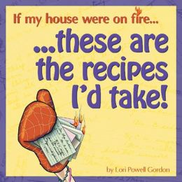 If My House Were on Fire! These are the Recipes I'd Take