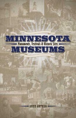 Minnesota Museums, Monuments, Festivals and Historic Sites