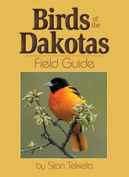 Birds of the Dakotas Field Guide Stan Tekiela