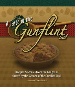 Taste of the Gunflint Trail: Stories and Recipes from the Lodges as Shared by the Women of the Gunflint Trail