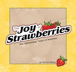 Joy of Strawberries: The Refreshing Taste of Summer